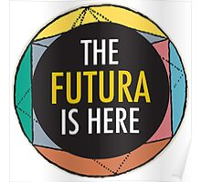 The Futura is Here Poster