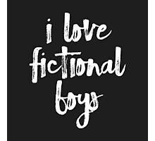 i love fictional boys (black) Photographic Print