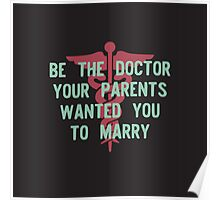 Be the Doctor your parents wanted you to marry Poster