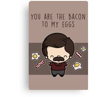 You are the bacon to my eggs Canvas Print