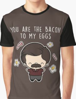 You are the bacon to my eggs Graphic T-Shirt