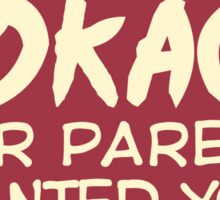 Be the Hokage your parents wanted you to marry Sticker