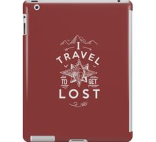 I Travel To Get Lost iPad Case/Skin