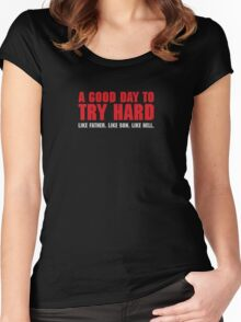 A Good Day to TRY Hard Women's Fitted Scoop T-Shirt