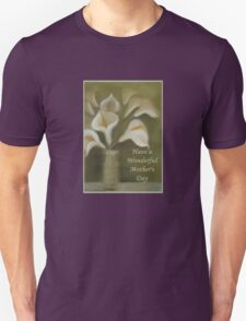 Have A Wonderful Mother's Day Unisex T-Shirt