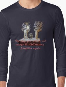 CS Lewis Narnia fairytale quote Long Sleeve T-Shirt
