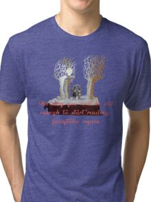 CS Lewis Narnia fairytale quote Tri-blend T-Shirt