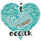 i love ocean (happy whale) Ocean by borjaandrea