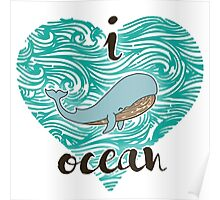 i love ocean (happy whale) Ocean Poster