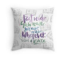 Whatever, reader. Throw Pillow