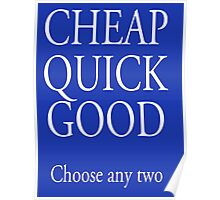 TRADE, BUSINESS, Self Employed, CHEAP, QUICK, GOOD, choose any two, white type Poster