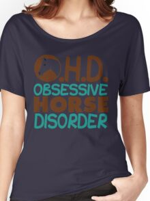 Obsessive Horse Disorder Women's Relaxed Fit T-Shirt