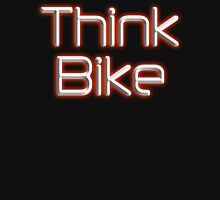 THINK BIKE! BIKE, BICYCLE, CYCLING, CYCLE, safety, MOTORBIKE, red Unisex T-Shirt