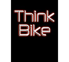 THINK BIKE! BIKE, BICYCLE, CYCLING, CYCLE, MOTORBIKE, red Photographic Print