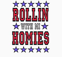 GANGS, Gangsta, Rap, Music, 'Rollin with mi Homies', Gang, Gangster,Pop, Poetry Unisex T-Shirt