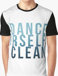Dance Yrself Clean Graphic T-Shirt
