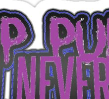 Pop Punk Will Never Die Sticker