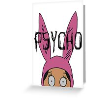 """Louise """"Psycho"""" Blecher Greeting Card"""