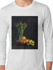 Fruit and Flowers to Wish You Well Long Sleeve T-Shirt