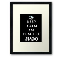 Keep calm and practice judo Framed Print