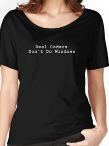 Real Coders Don't Do Windows  Women's Relaxed Fit T-Shirt