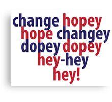 change hopey hope changey Canvas Print