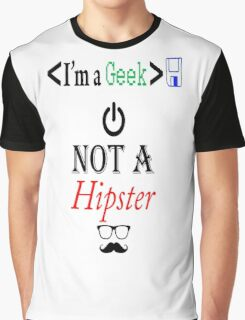 Geek not A Hipster Graphic T-Shirt