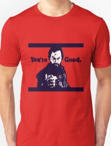 "According to Mark Splude, ""You're Good."" T-Shirt"