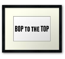 Bop to the Top Framed Print
