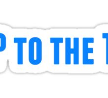 Bop to the Top in blue Sticker