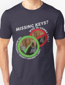 Missing Keys? Who ya gonna call? The Manitowoc County Sherrif's Dept! (MAKING A MURDERER) T-Shirt