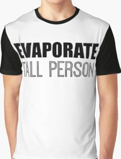 Evaporate Tall Person Graphic T-Shirt