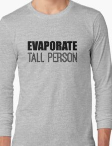 Evaporate Tall Person Long Sleeve T-Shirt