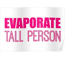 Evaporate Tall Person in pink Poster