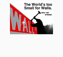 Too Small for Walls Unisex T-Shirt