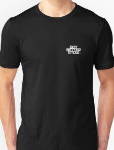 Boy Better Know T shirt  Unisex T-Shirt