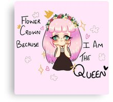 Your Rightful Flower Queen Canvas Print