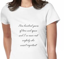 900 Years Important Eleventh Doctor Who Quote Womens Fitted T-Shirt