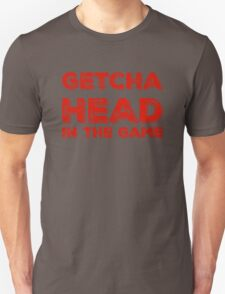 Getcha Head In The Game in red Unisex T-Shirt