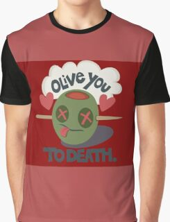 Olive You To Death Graphic T-Shirt