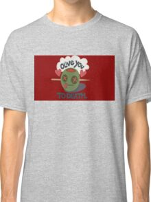 Olive You To Death Classic T-Shirt