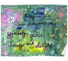 May I be generosity, grace, beauty, and delight Poster