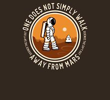 Not Simply Walk Away from Mars Unisex T-Shirt