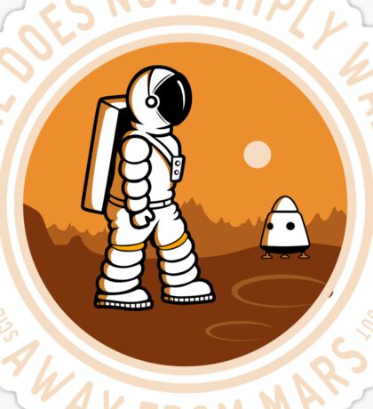 Not Simply Walk Away from Mars Sticker