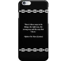 Robert De Niro Casino Film Quote  iPhone Case/Skin