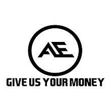 AE give us your money Photographic Print
