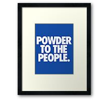 POWDER TO THE PEOPLE. Framed Print