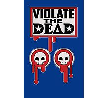 VIOLATE THE DEAD Photographic Print