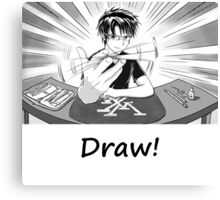 Draw! Canvas Print
