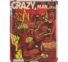 From Here to Insanity - Crazy, Man, Crazy No. 1 iPad Case/Skin